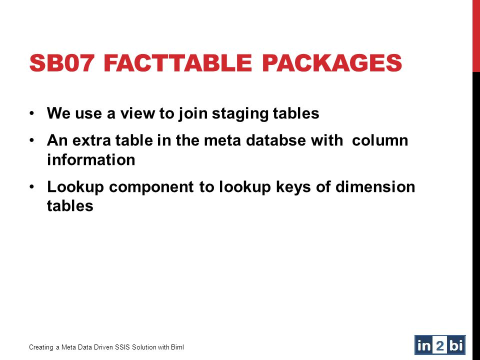 SB07 FactTable packages We use a view to join staging tables