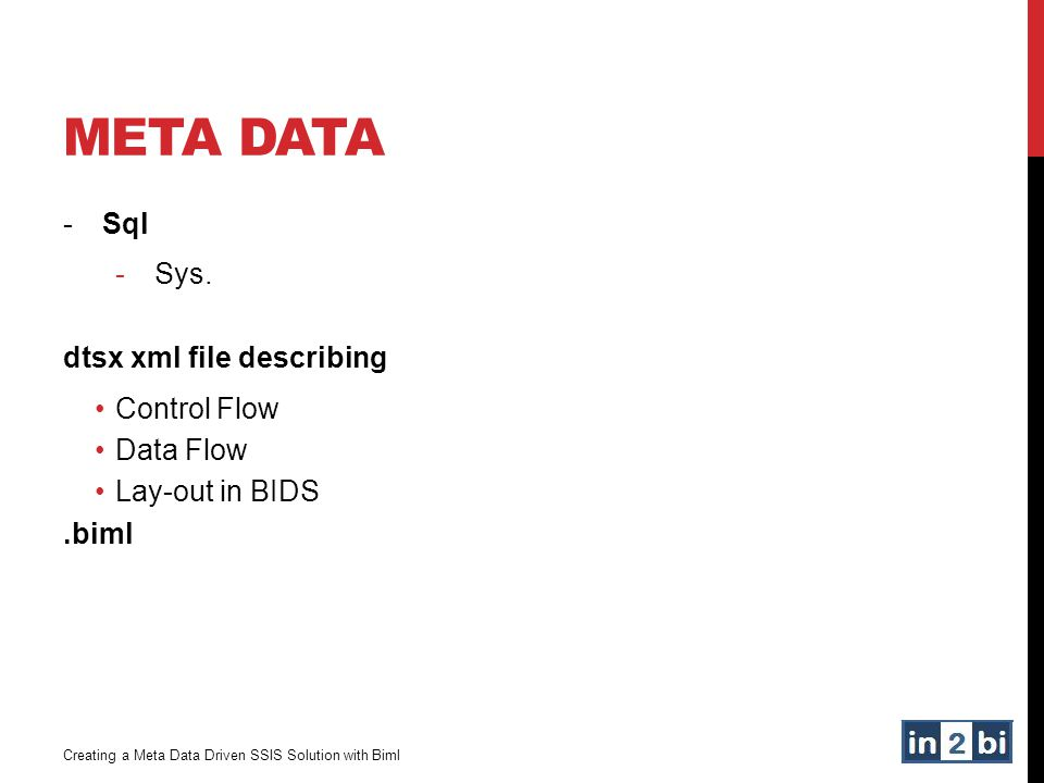 Meta data Sql Sys. dtsx xml file describing Control Flow Data Flow