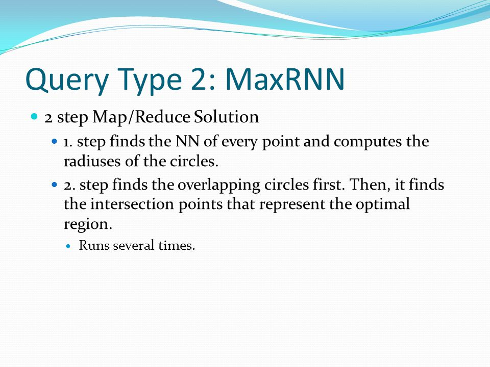 Query Type 2: MaxRNN 2 step Map/Reduce Solution