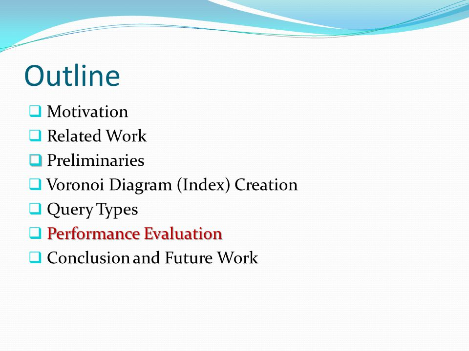 Outline Motivation Related Work Preliminaries