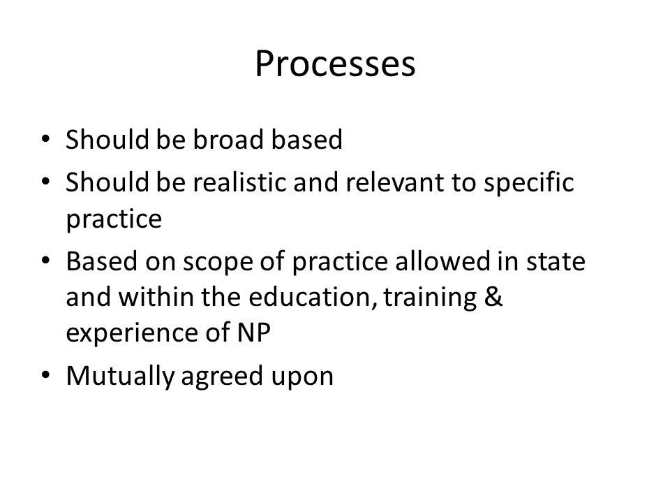 Processes Should be broad based