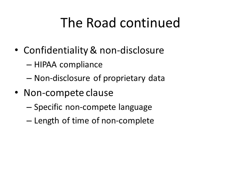 The Road continued Confidentiality & non-disclosure Non-compete clause