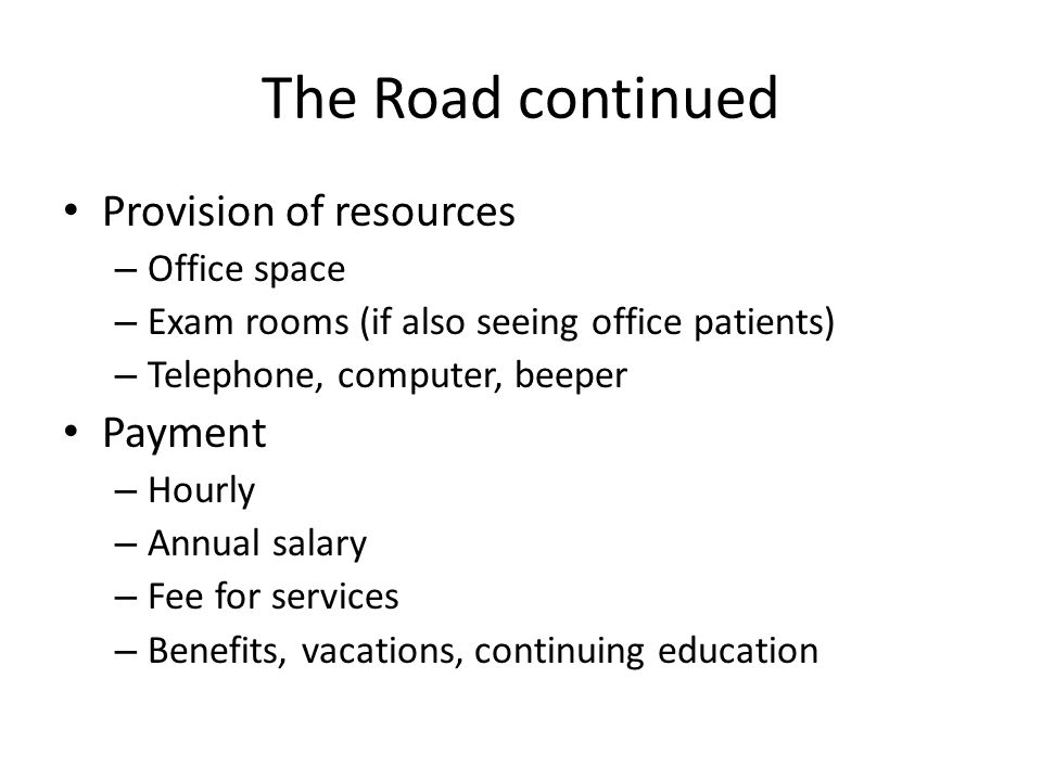 The Road continued Provision of resources Payment Office space
