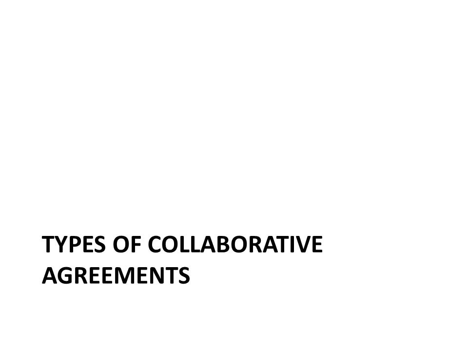 Types of collaborative agreements