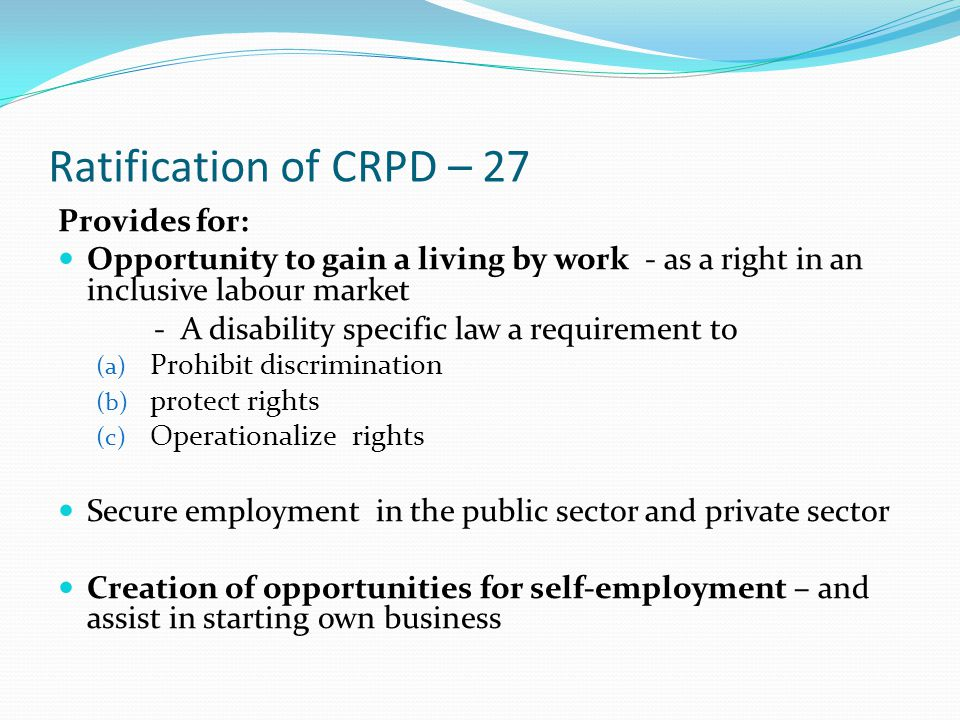 Ratification of CRPD – 27 Provides for: