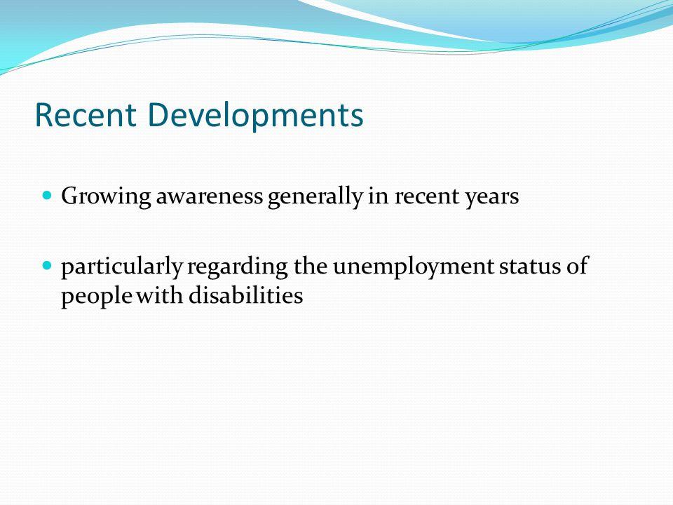 Recent Developments Growing awareness generally in recent years