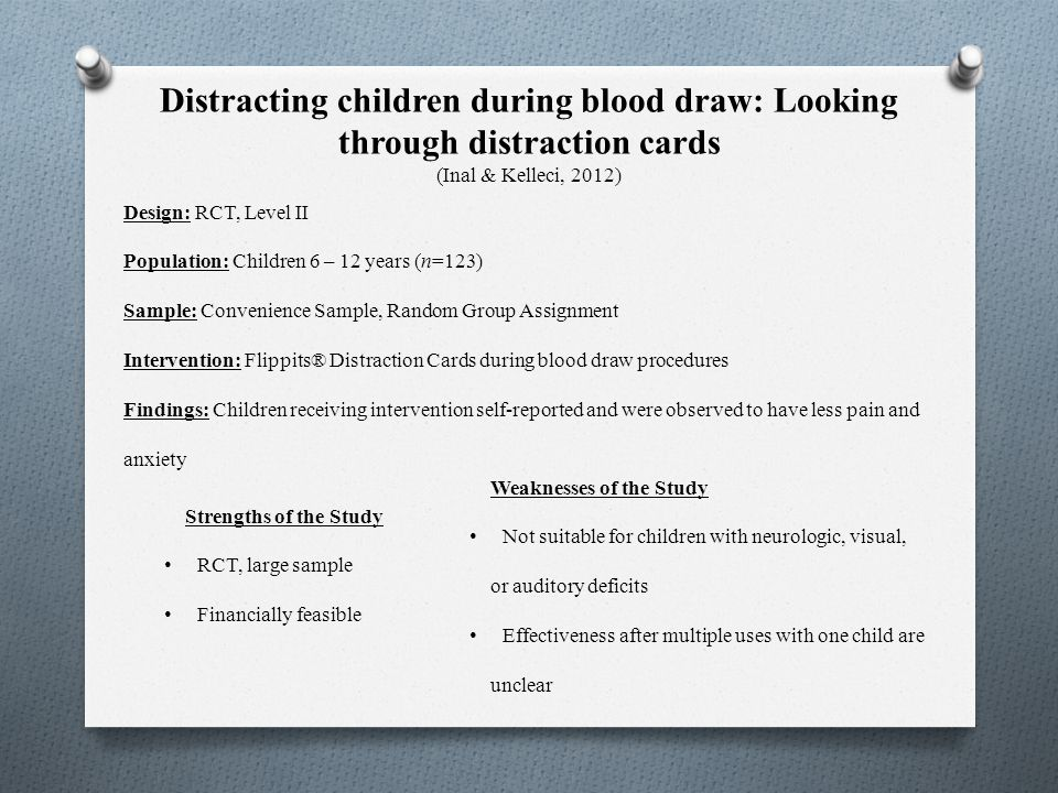 Distracting children during blood draw: Looking through distraction cards (Inal & Kelleci, 2012)