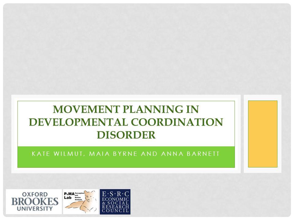 Movement planning in Developmental Coordination Disorder