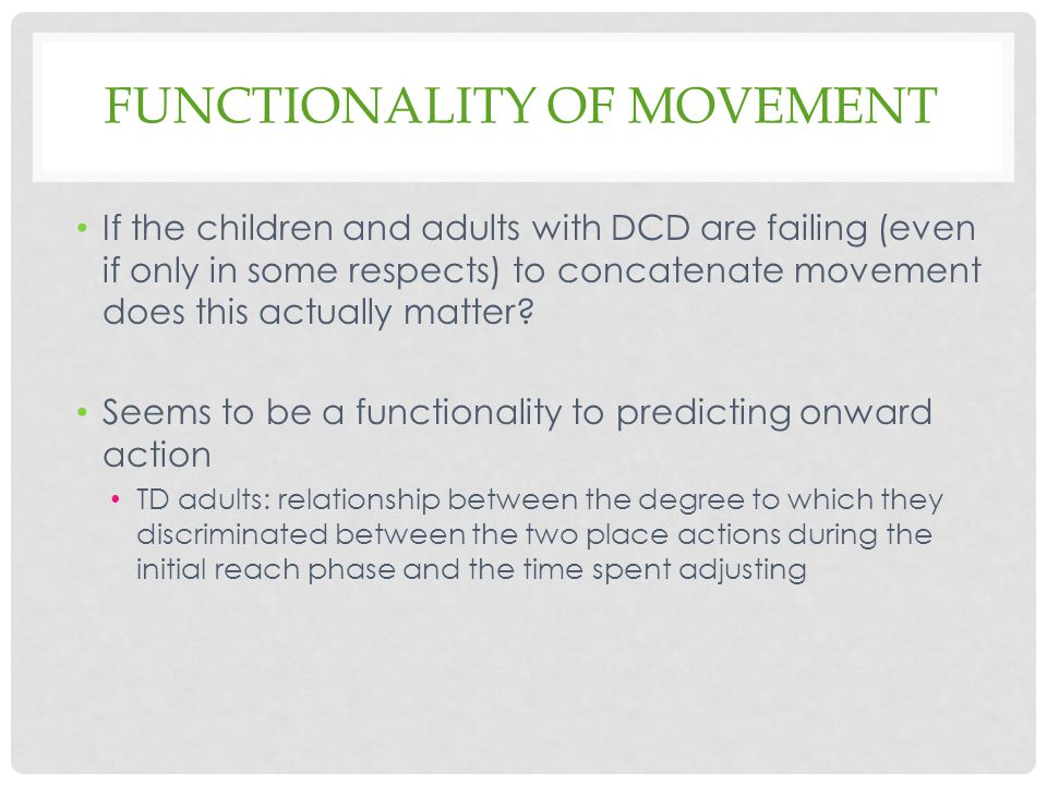 Functionality of movement