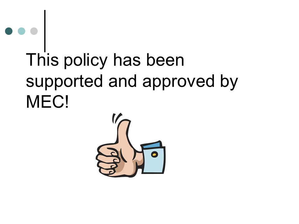 This policy has been supported and approved by MEC!