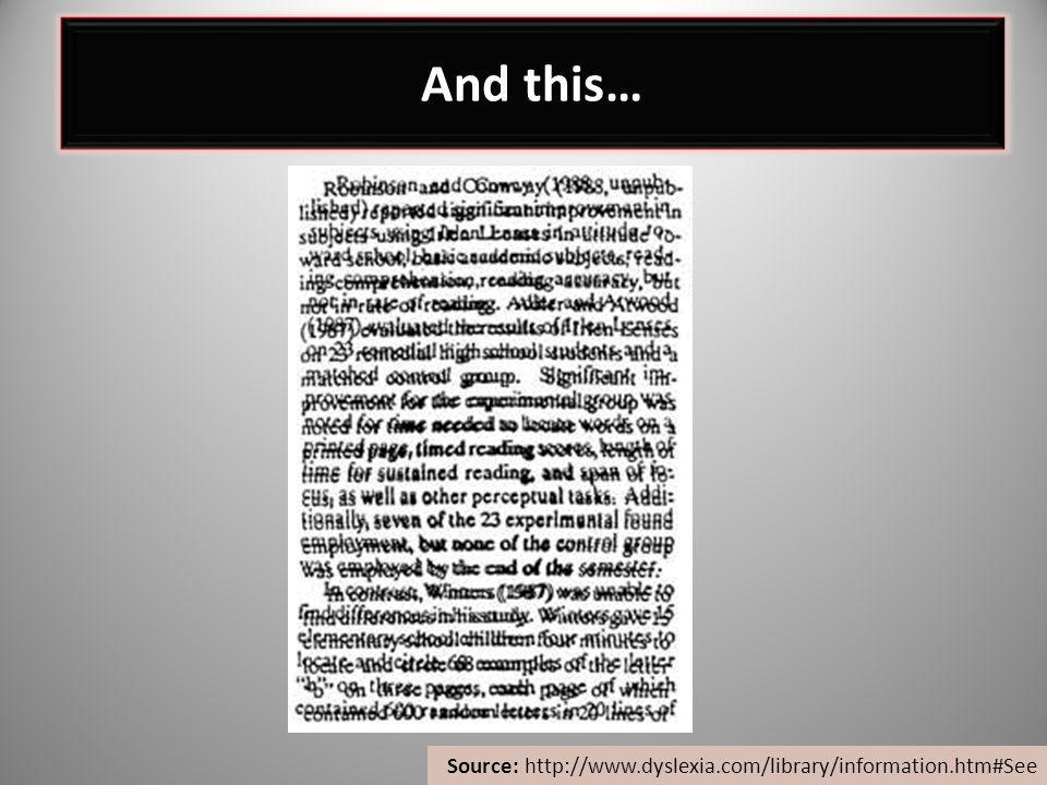 And this… Source: http://www.dyslexia.com/library/information.htm#See