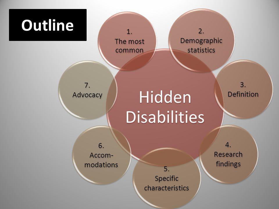 Hidden Disabilities Outline 1. 2. Demographic statistics