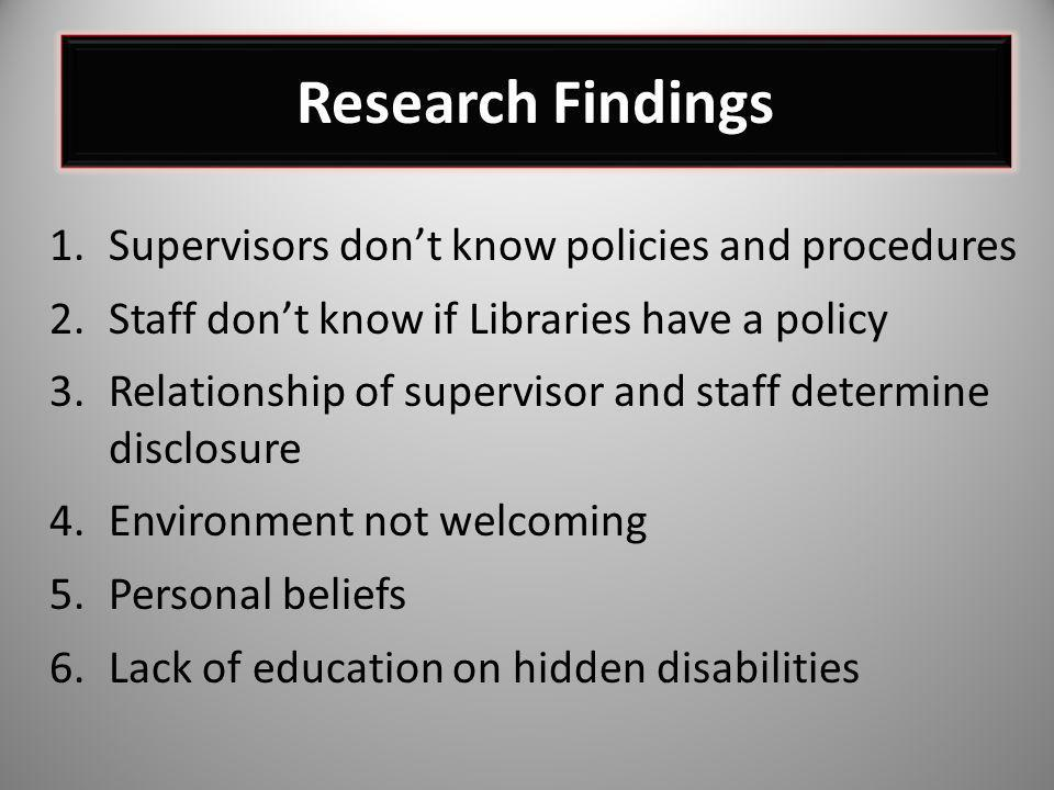 Research Findings Supervisors don't know policies and procedures