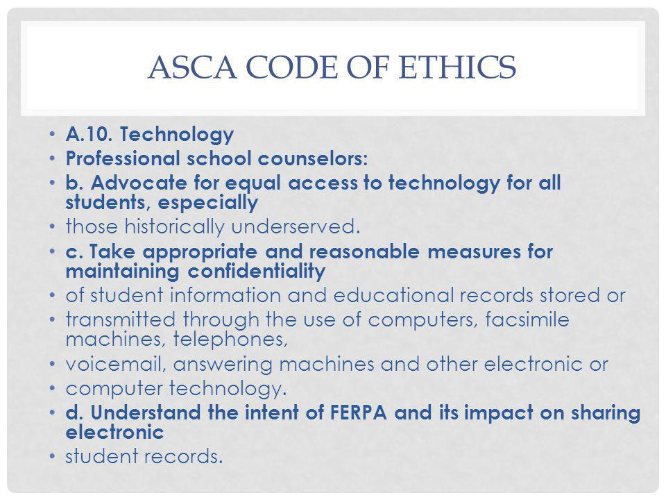 ASCA Code of Ethics A.10. Technology Professional school counselors: