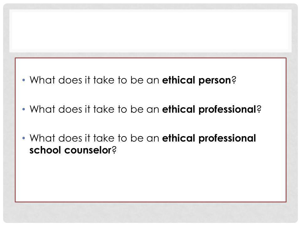 What does it take to be an ethical person
