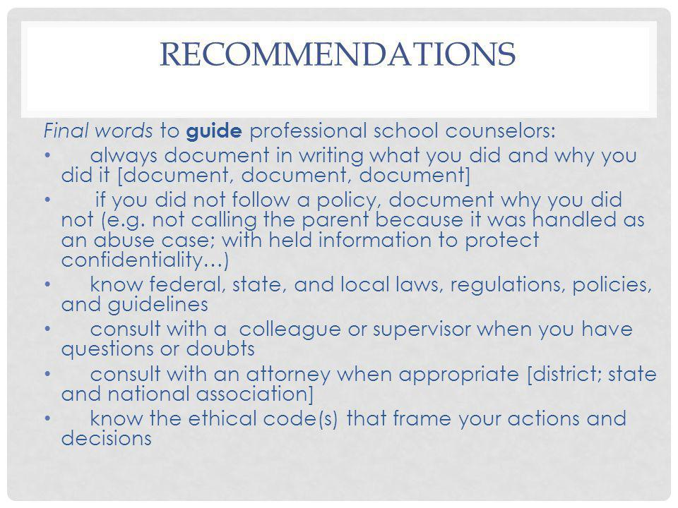 Recommendations Final words to guide professional school counselors:
