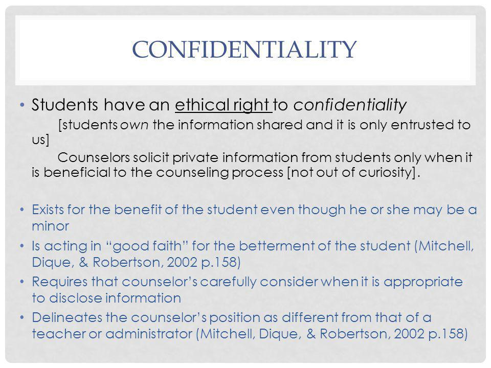 Confidentiality Students have an ethical right to confidentiality