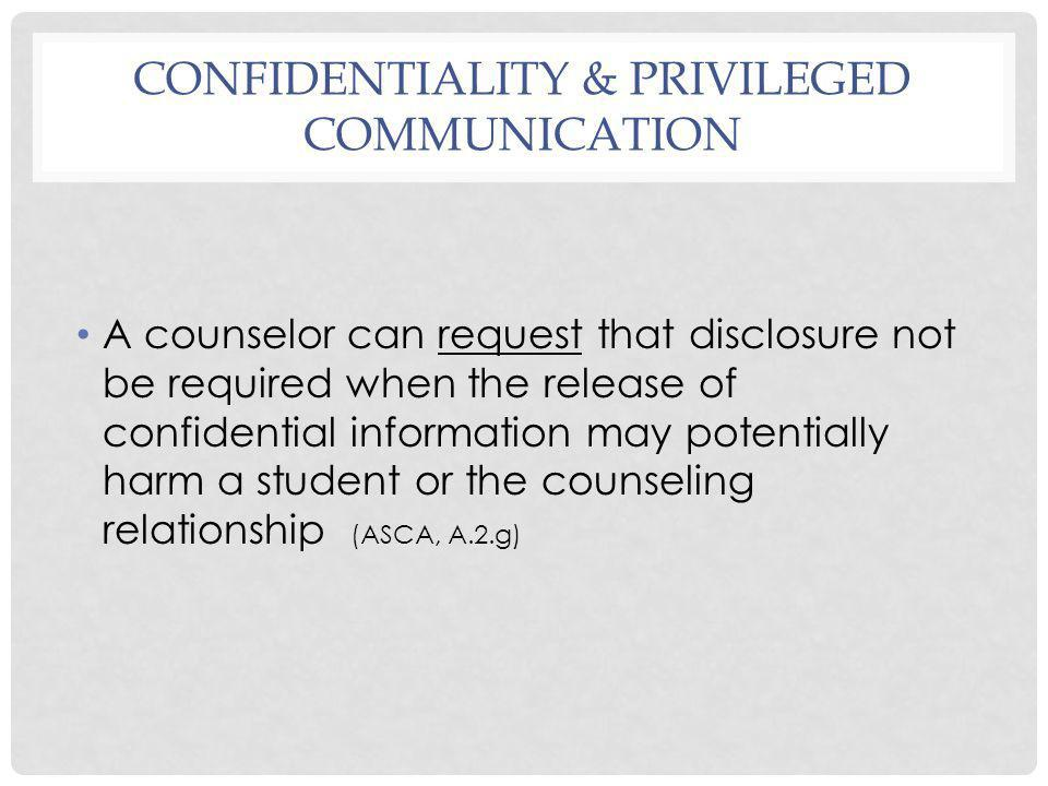 Confidentiality & Privileged Communication