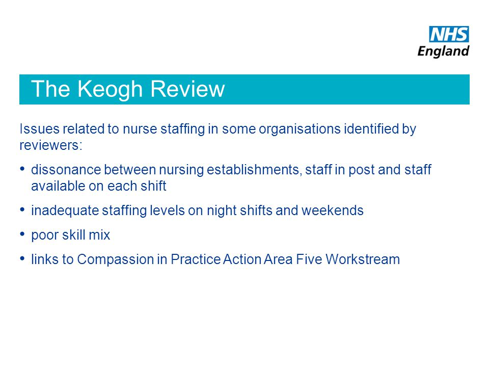The Keogh Review Issues related to nurse staffing in some organisations identified by reviewers: