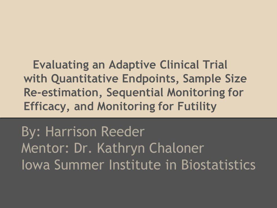 Mentor: Dr. Kathryn Chaloner Iowa Summer Institute in Biostatistics