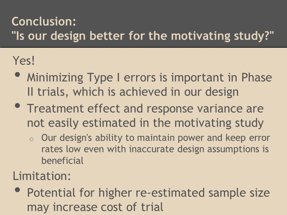 Conclusion: Is our design better for the motivating study