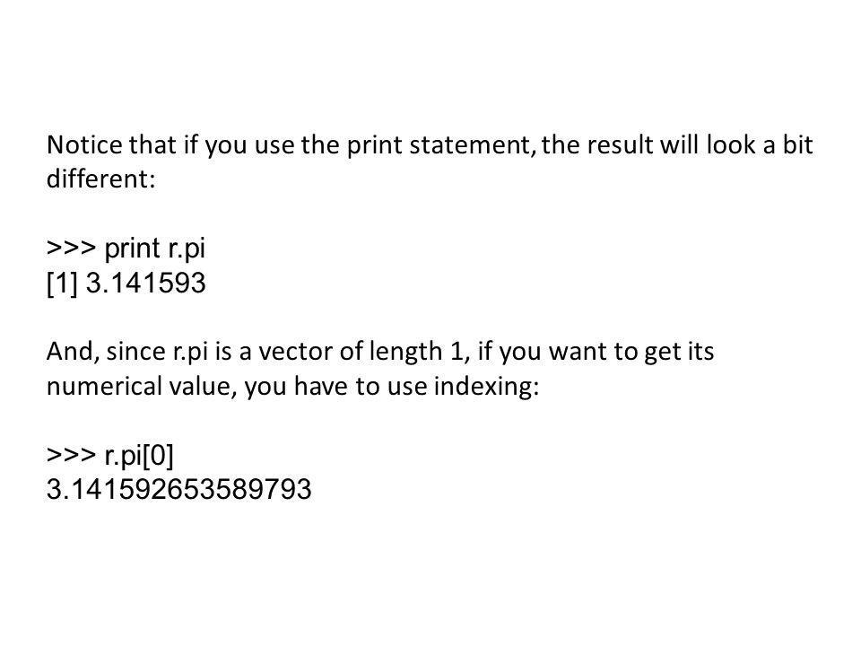 Notice that if you use the print statement, the result will look a bit different: