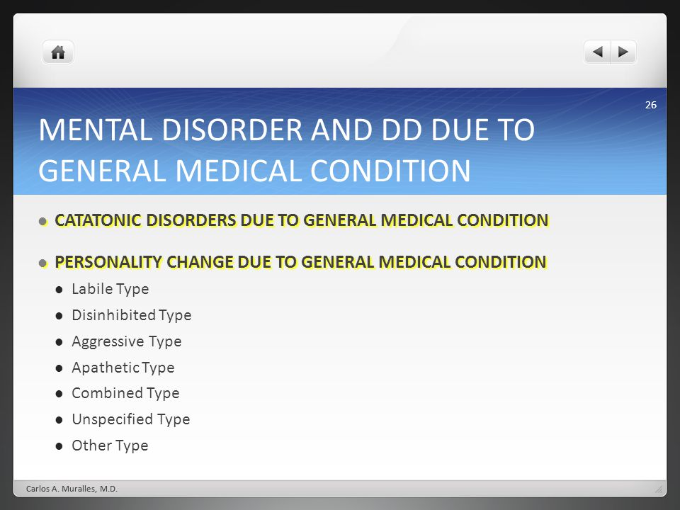 MENTAL DISORDER AND DD DUE TO GENERAL MEDICAL CONDITION