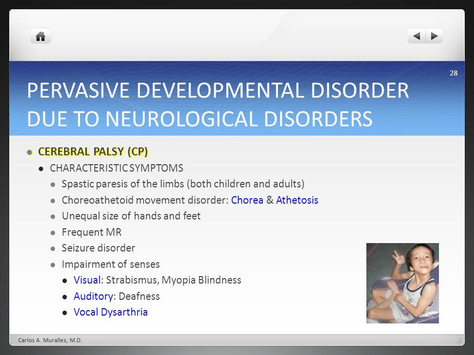 PERVASIVE DEVELOPMENTAL DISORDER DUE TO NEUROLOGICAL DISORDERS