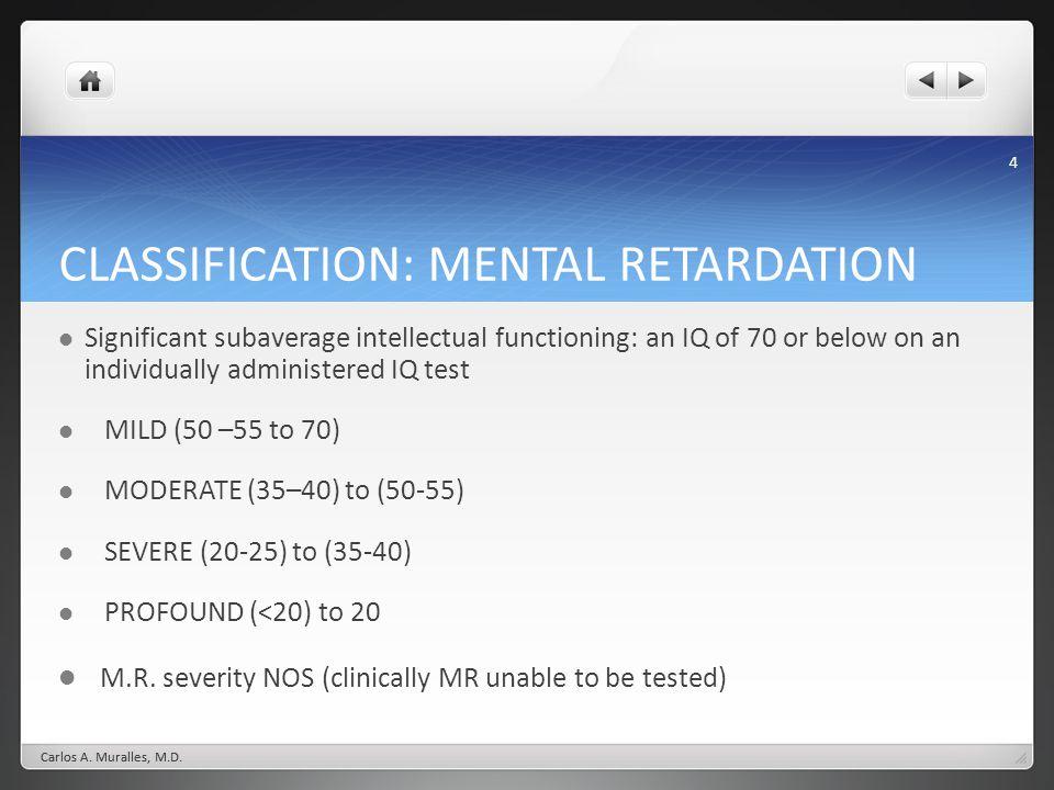CLASSIFICATION: MENTAL RETARDATION