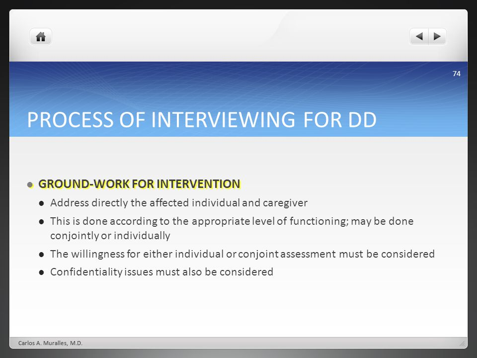 PROCESS OF INTERVIEWING FOR DD