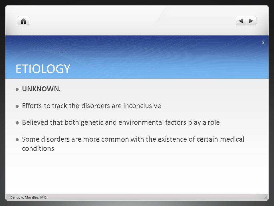 ETIOLOGY UNKNOWN. Efforts to track the disorders are inconclusive