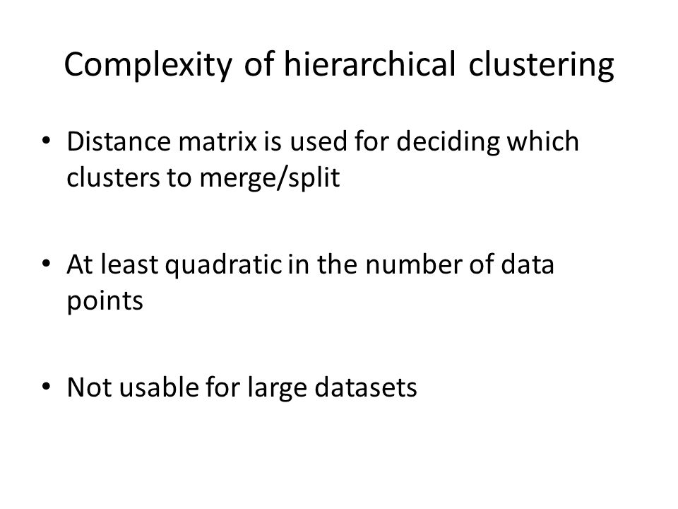 Complexity of hierarchical clustering