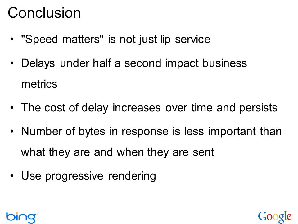 Conclusion Speed matters is not just lip service