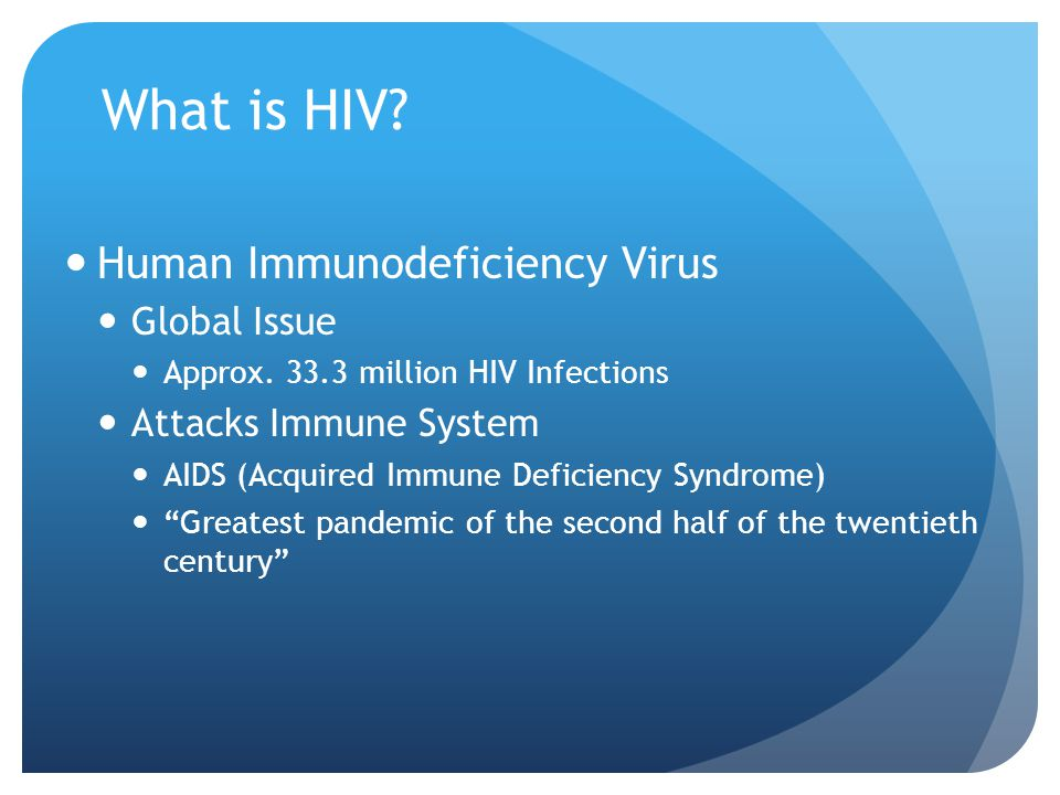 What is HIV Human Immunodeficiency Virus Global Issue