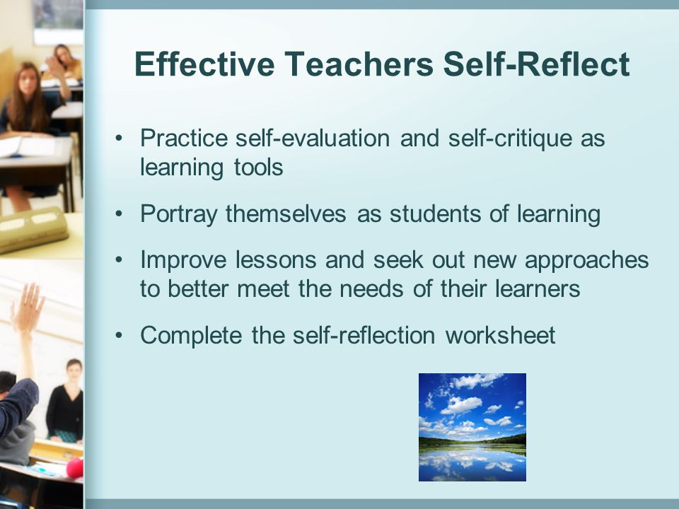 Effective Teachers Self-Reflect
