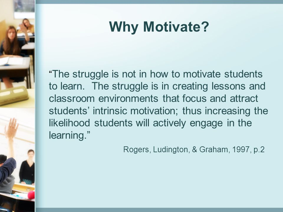 Why Motivate