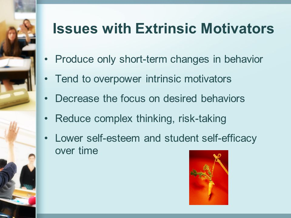 Issues with Extrinsic Motivators