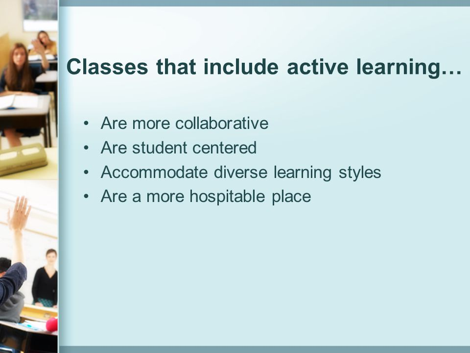 Classes that include active learning…