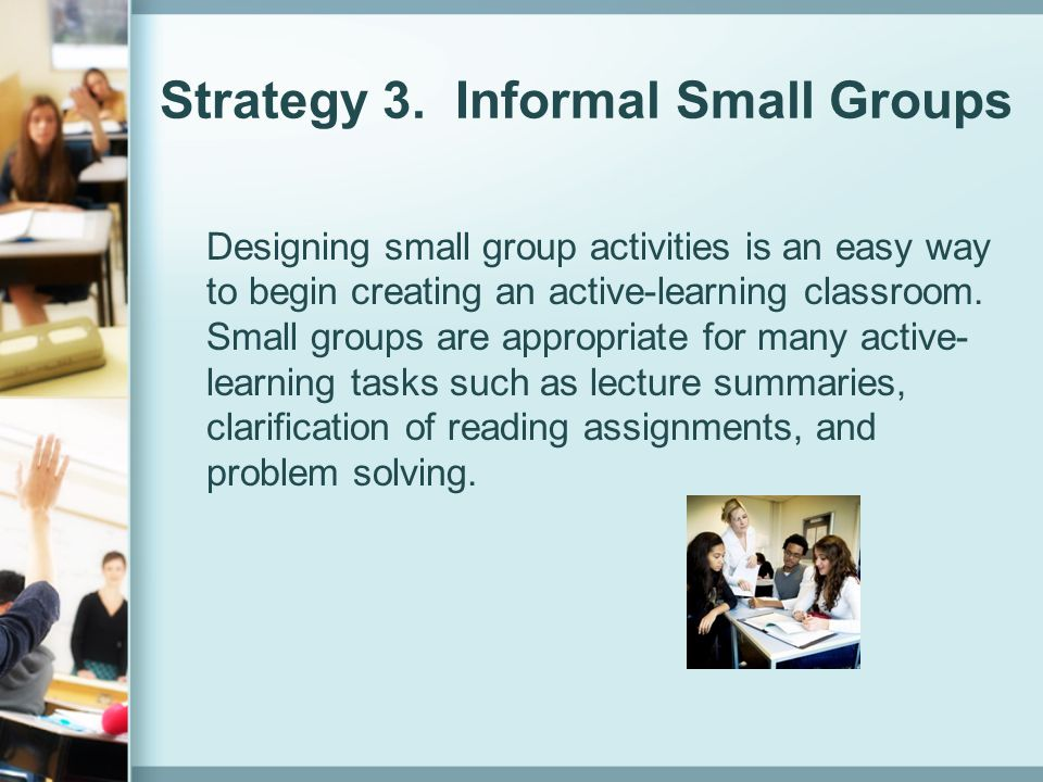 Strategy 3. Informal Small Groups