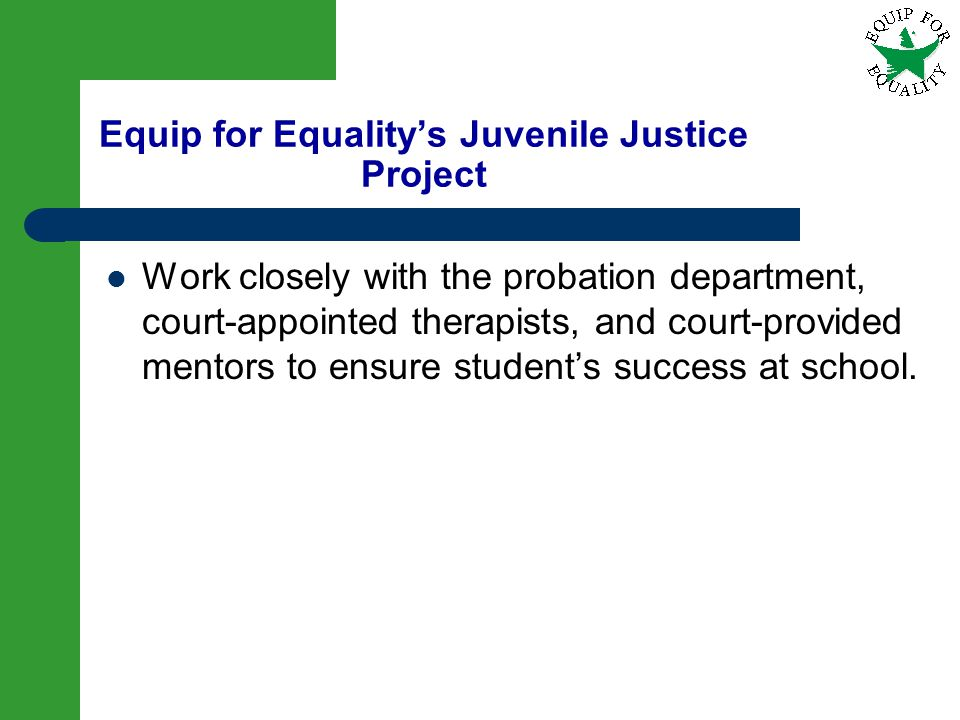 Equip for Equality's Juvenile Justice Project