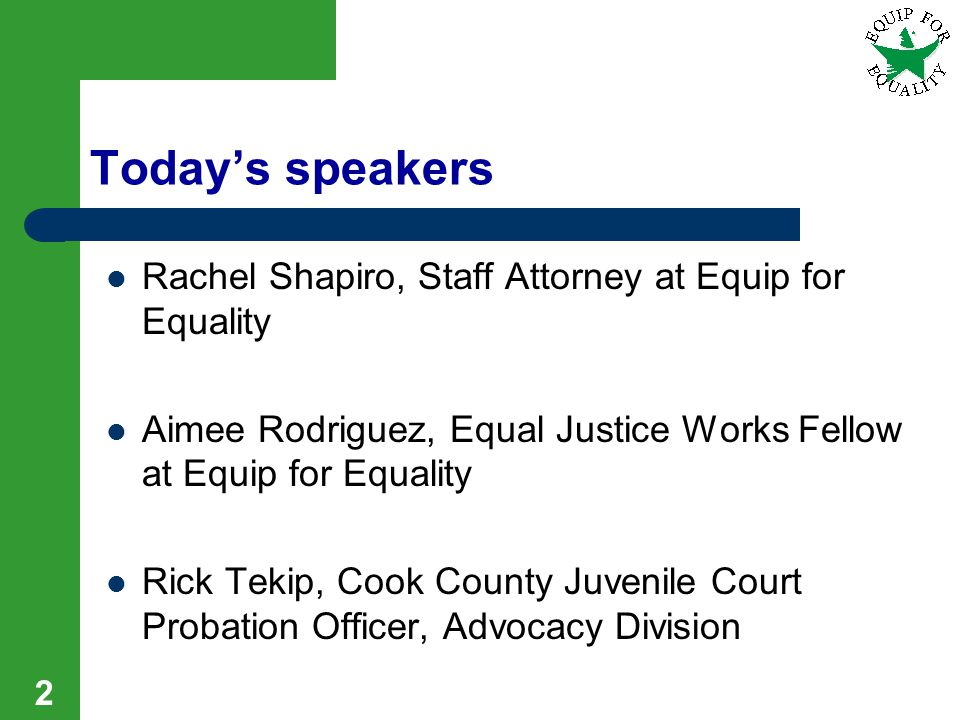 Today's speakers Rachel Shapiro, Staff Attorney at Equip for Equality