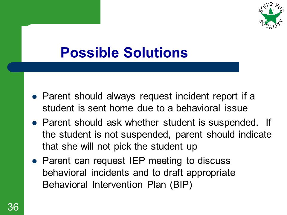 Possible Solutions Parent should always request incident report if a student is sent home due to a behavioral issue.
