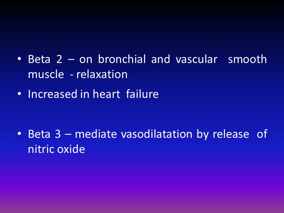 Beta 2 – on bronchial and vascular smooth muscle - relaxation