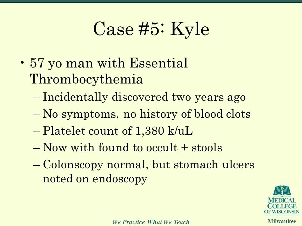 Case #5: Kyle 57 yo man with Essential Thrombocythemia