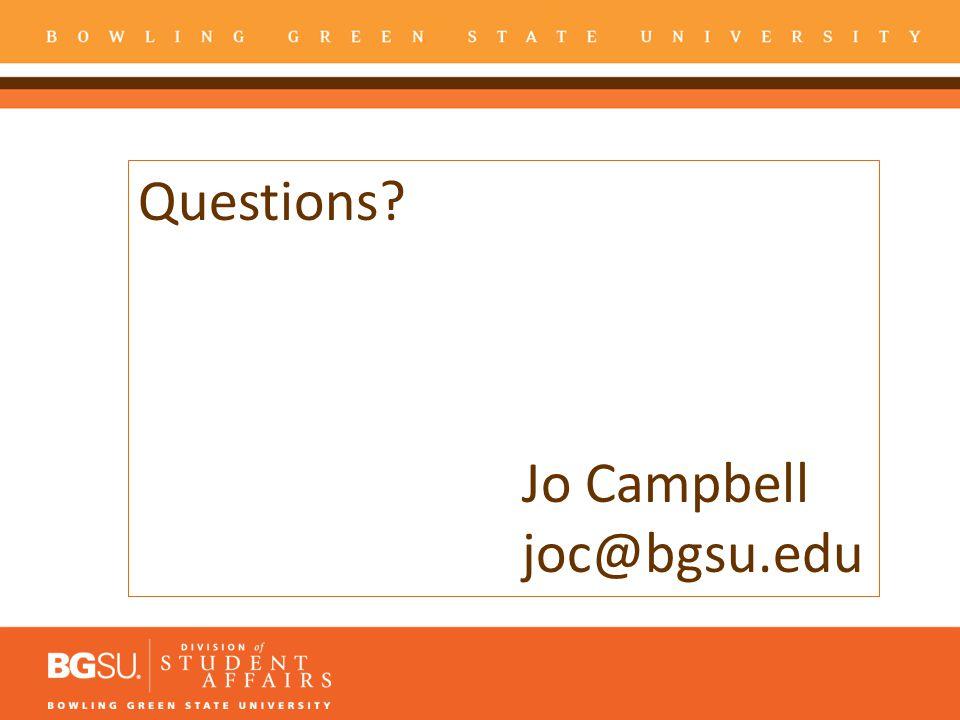 Questions Jo Campbell joc@bgsu.edu