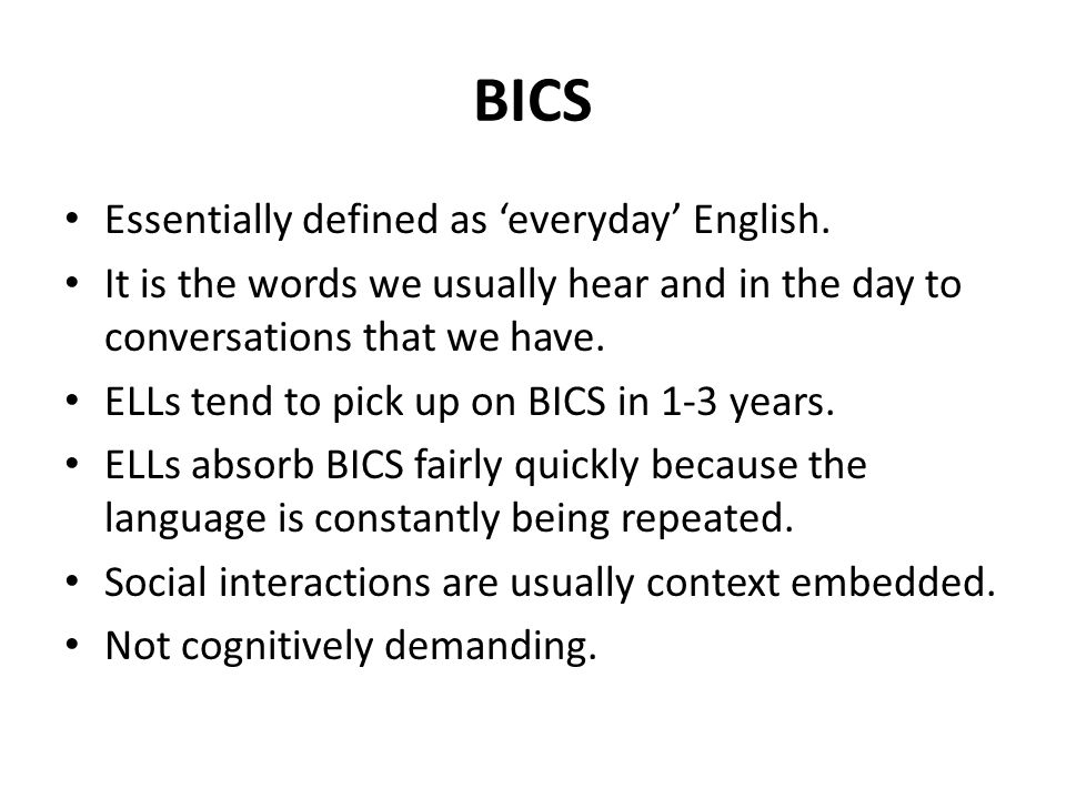 BICS Essentially defined as 'everyday' English.