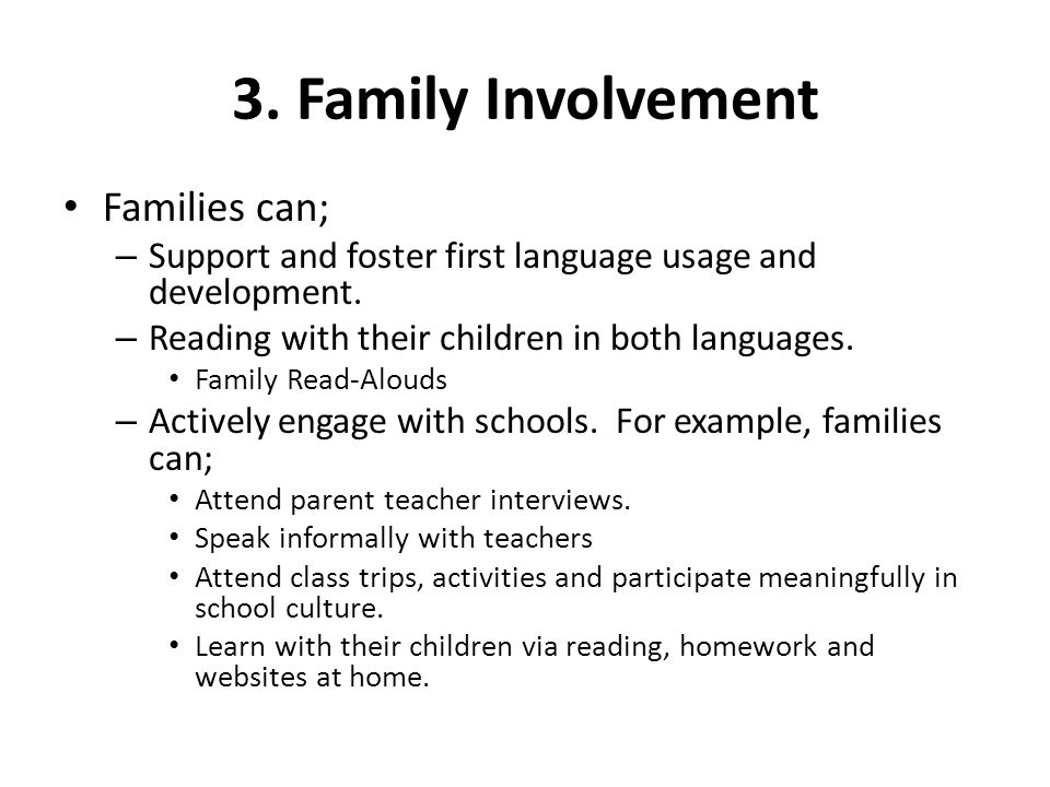 3. Family Involvement Families can;