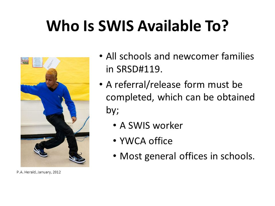 Who Is SWIS Available To