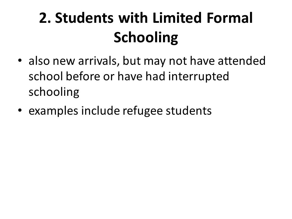 2. Students with Limited Formal Schooling