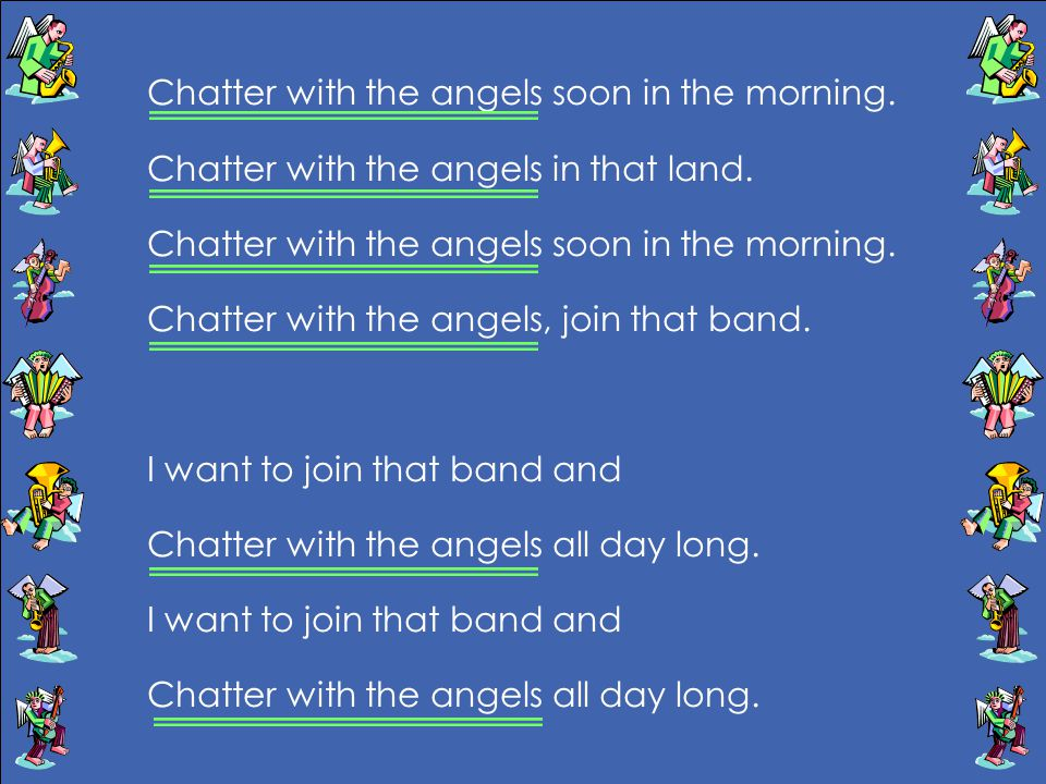 Chatter with the angels soon in the morning.
